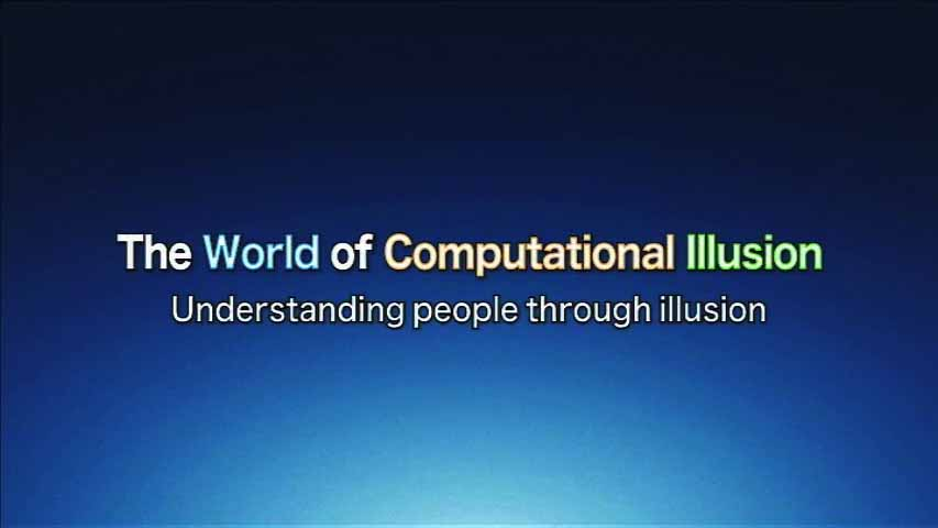 The world of computational illusion