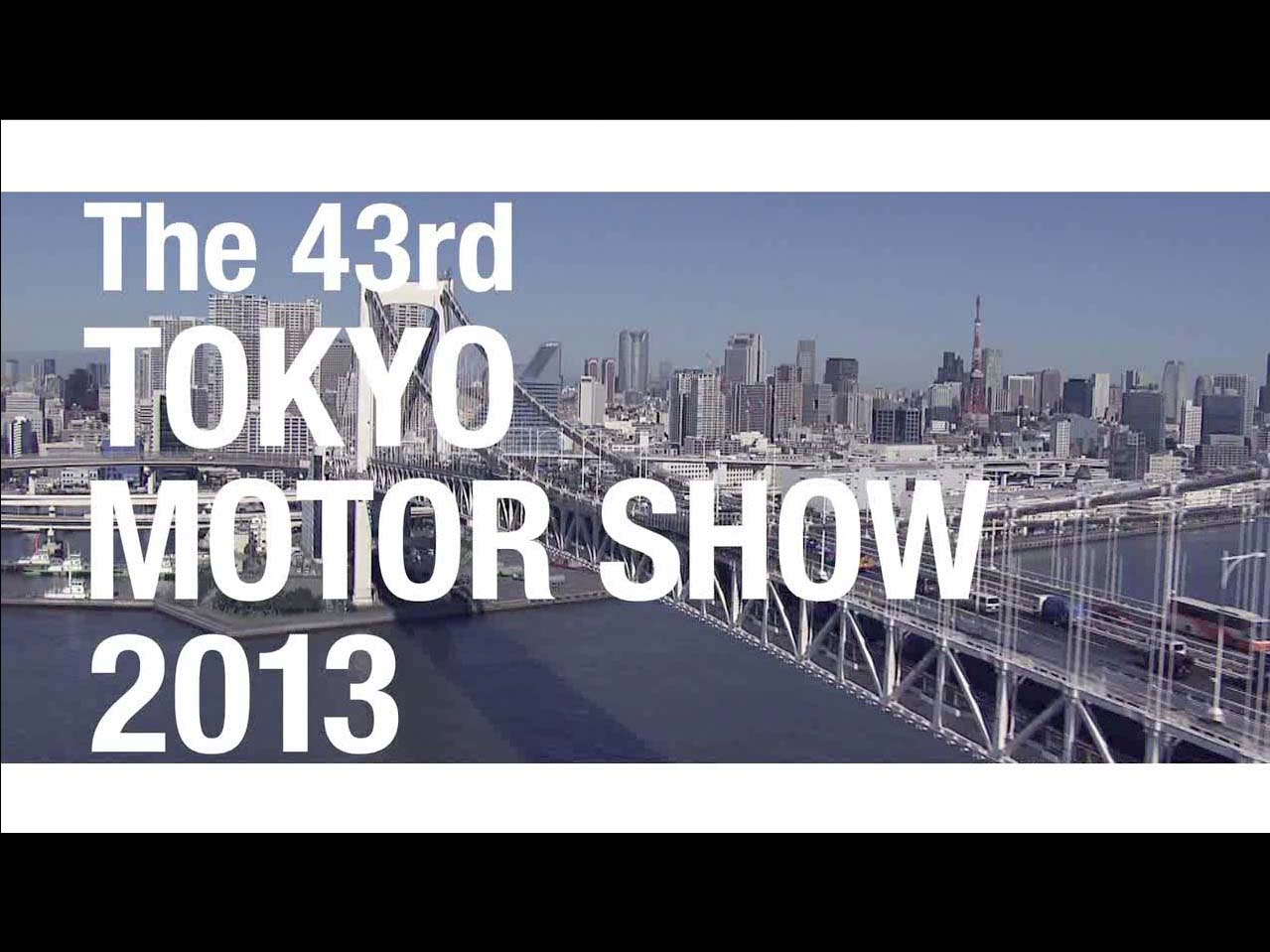 The 43rd  TOKYO MOTOR SHOW 2013 Compete! And shape a new future.
