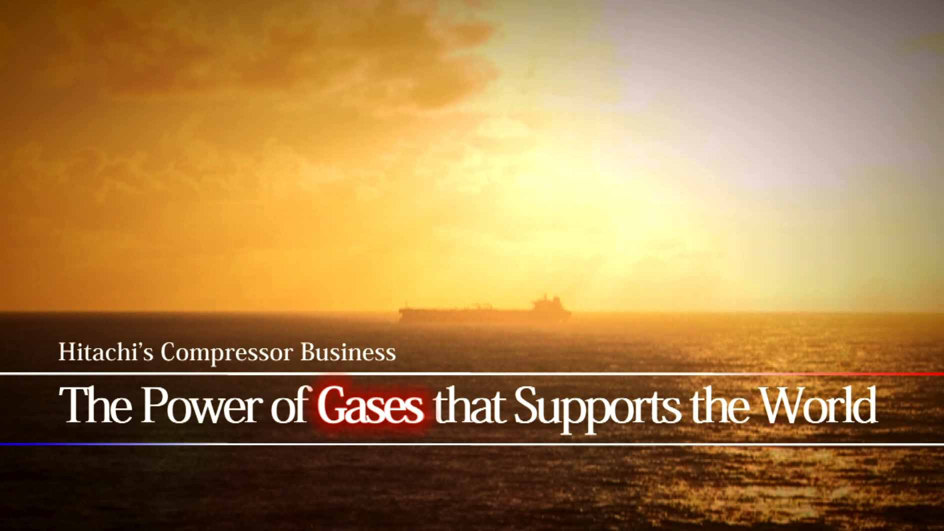 """The Power of Gases that Supports the World – Hitachi's Compressor Business -"""