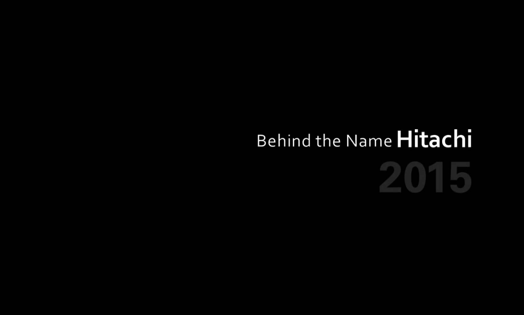 Behind the Name Hitachi 2015